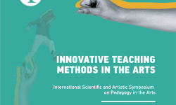 International Scientific and Artistic Symposium on Pedagogy in the Arts – Innovative Teaching Methods in the Arts