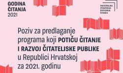 Javni poziv za predlaganje programa koji potiču čitanje i razvoj čitateljske publike u Republici Hrvatskoj za 2021. godinu
