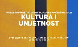 Natječaj za upis na Poslijediplomski interdisciplinarni sveučilišni studij Kultura i umjetnost