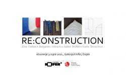"""Izložba """"RE:CONSTRUCTION"""""""